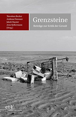 Grenzsteine: Beiträge zur Kritik der Gewalt (Paperback)