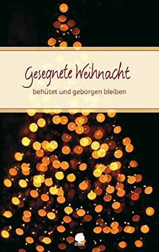 Gesegnete Weihnacht: Behütet und geborgen bleiben (Eschbacher Präsente) - Clausing, Kathrin