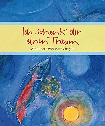 9783869172101: Ich schenk' dir einen Traum: mit Bildern von Marc Chagall