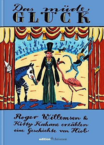 9783869210902: Das müde Glück: Roger Willemsen und Kitty Kahane erzählen eine Geschichte von Hiob