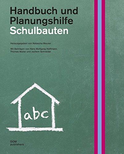 Schulbauten. Handbuch und Planungshilfe: Natascha Meuser