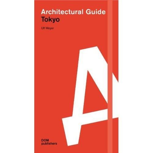 Architectural Guide Tokyo: Meyer, Ulf