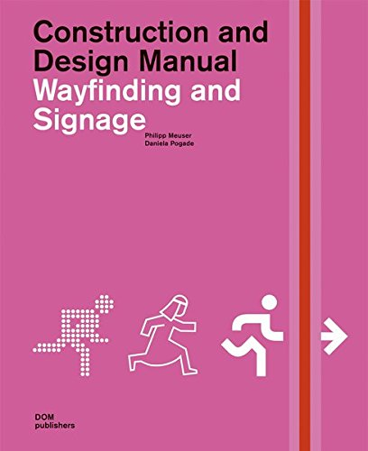 WAYFINDING AND SIGNAGE (Construction and Design Manual): MEUSER, PHILIPP