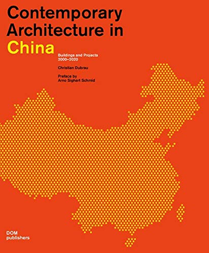 Contemporary Architecture in China: Buildings and Projects 2000-2020 (Hardcover): Christian Dubrau