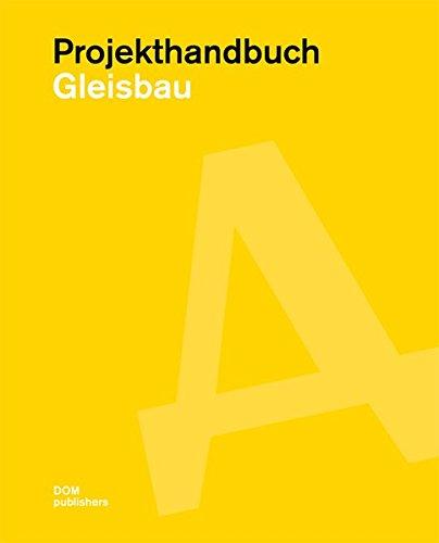 Projekthandbuch Gleisbau [Gebundene Ausgabe] Jörg Fricke (Herausgeber) - Jörg Fricke (Herausgeber)