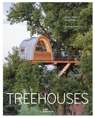 Treehouses: Small Spaces in Nature: Wenning, Andreas