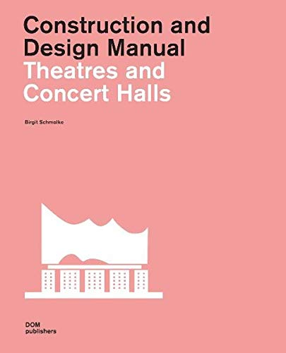 9783869221786: Theatres and Concert Halls: Construction and Design Manual