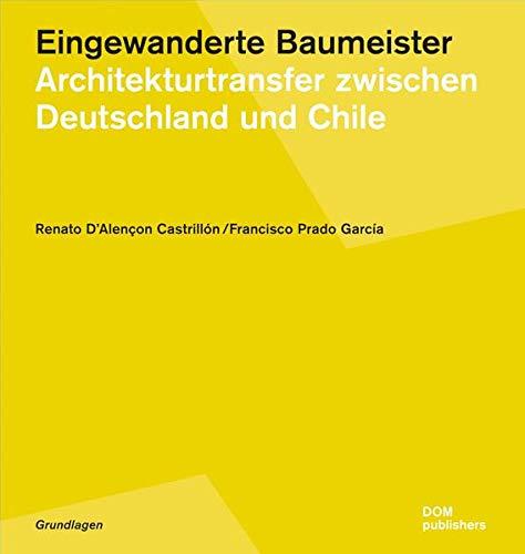 9783869222356: Eingewanderte Baumeister: Architekturtransfer zwischen Deutschland und Chile