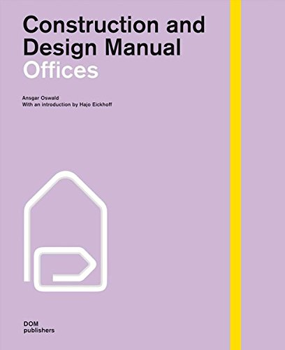 Offices. Construction and Design Manual: Ansgar Oswald