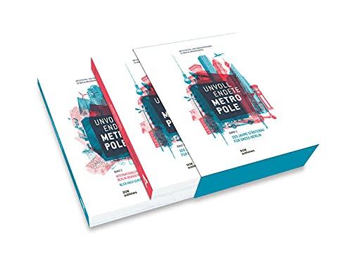 Unvollendete Metropole. Band 1: 100 Jahre Städtebau für Groß-Berlin. Band 2: Internationaler Wettbewerb Berlin-Brandenburg 2070. Blick nach Europa - Harald Bodenschatz
