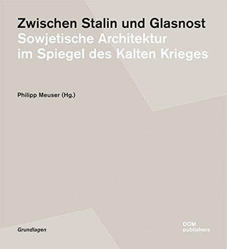 9783869222738: Zwischen Stalin und Glasnost: Sowjetische Architektur im Spiegel des Kalten Krieges