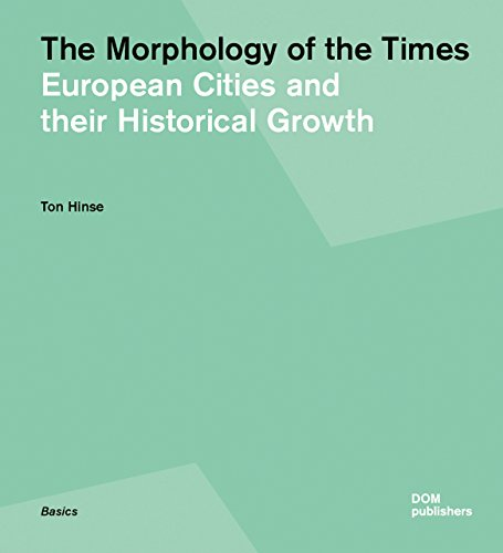 9783869223094: The Morphology of the Times: European Cities and their Historical Growth