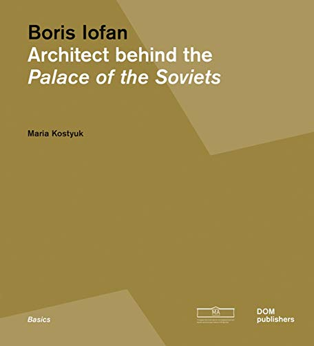 9783869223124: Boris Iofan. Architect behind the Palace of the Soviets