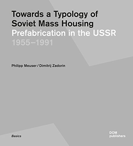 9783869223292: Towards a Typology of Soviet Mass Housing: Prefabrication in the USSR 1955 - 1991