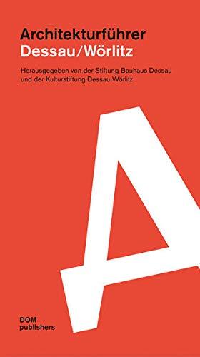 Dessau/Wörlitz: Bauhaus Dessau Foundation and Dessau-Worlitz Cultural Foundation