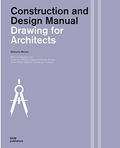 Drawings for Architects: Construction and Design Manual