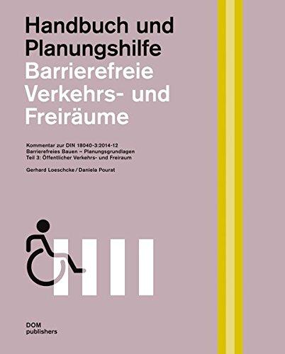 Barrierefreie Verkehrs- und Freiräume. Kommentar zur DIN 18040-3: Gerhard Loeschcke
