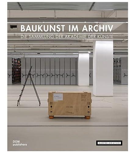 9783869224923: Baukunst im Archiv: Die Sammlung der Akademie der Künste