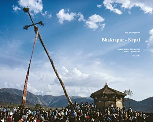 BHAKTAPUR - NEPAL: URBAN SPACE AND RITUAL,: Niels Gutschow