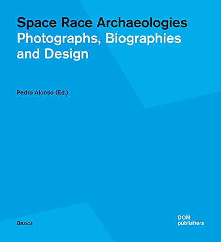 Space Race Archaeologies: Photographs, Biographies and Design (Perfect Paperback)