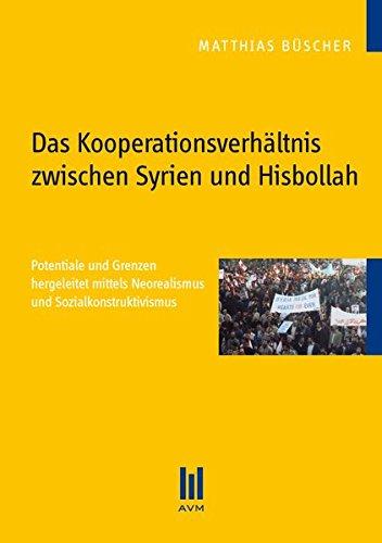 9783869240534: Das Kooperationsverhältnis zwischen Syrien und Hisbollah: Potentiale und Grenzen hergeleitet mittels Neorealismus und Sozialkonstruktivismus