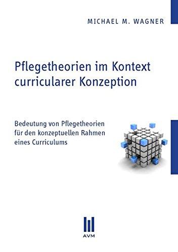 9783869240695: Pflegetheorien im Kontext curricularer Konzeption: Bedeutung von Pflegetheorien für den konzeptuellen Rahmen eines Curriculums