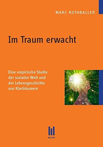 9783869240879: Im Traum erwacht: Eine empirische Studie der sozialen Welt und der Lebensgeschichte von Klarträumern
