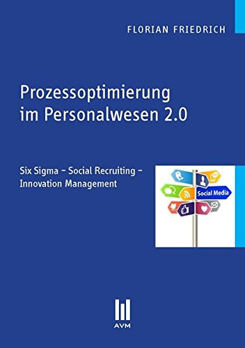 9783869242255: Prozessoptimierung im Personalwesen 2.0: Six Sigma - Social Recruiting - Innovation Management