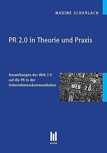9783869243207: PR 2.0 in Theorie und Praxis: Auswirkungen des Web 2.0 auf die PR in der Unternehmenskommunikation