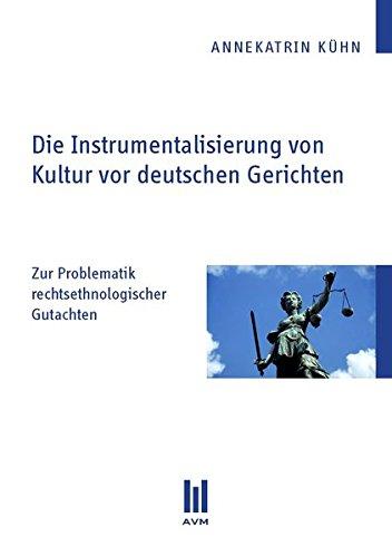 9783869243535: Die Instrumentalisierung von Kultur vor deutschen Gerichten: Zur Problematik rechtsethnologischer Gutachten