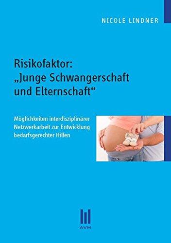 9783869243924: Risikofaktor: ,Junge Schwangerschaft und Elternschaft': M�glichkeiten interdisziplin�rer Netzwerkarbeit zur Entwicklung bedarfsgerechter Hilfen