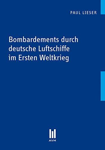 9783869244563: Bombardements durch deutsche Luftschiffe im Ersten Weltkrieg