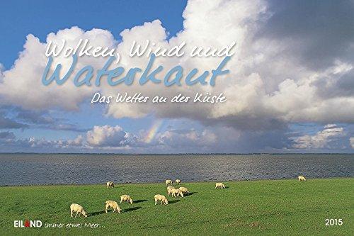 9783869263311: Wolken, Wind und Waterkant 2015: Querformatkalender