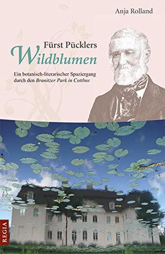 9783869291192: Fürst Pücklers Wildblumen: Ein botanisch-literarischer Spaziergang durch den Branitzer Park in Cottbus