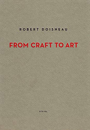 9783869300252: Robert Doisneau: From Craft to Art