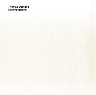 Thomas Demand: Nationalgalerie: DEMAND, Thomas