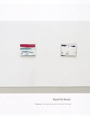 Raoul De Keyser: Terminus Drawings, 1979-1982: De Keyser, Raoul
