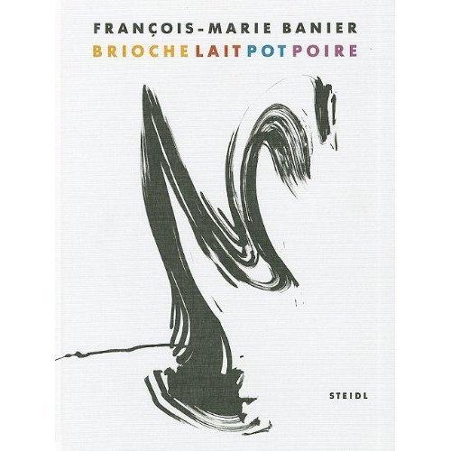 Brioche Lait Pot Poire: Francois-Marie Banier