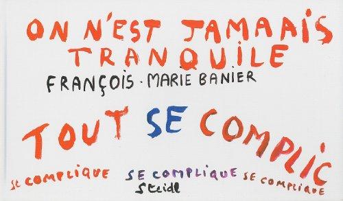 On n'est jamais tranquille: Autocar Volume 4 Banier, Francois M