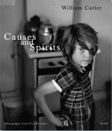 9783869301235: William Carter: Causes and Spirits: Photographs from Five Decades