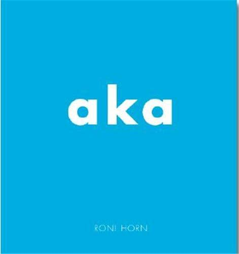 Roni Horn: aka (3869301333) by Roni Horn