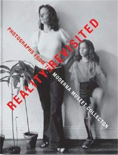 Reality Revisited: Photographs from the Moderna Museet Collection