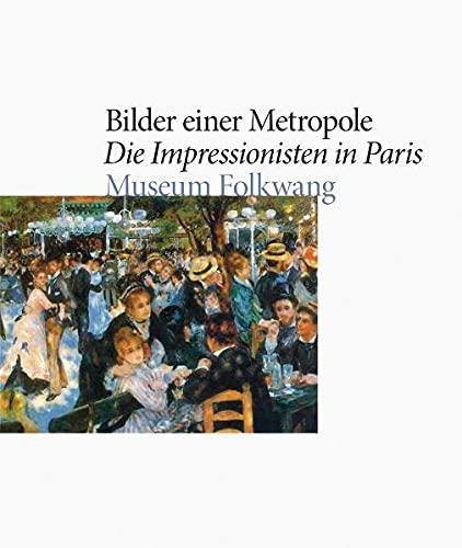 Bilder einer Metropole. Die Impressionisten in Frankreich.: Essen, Museum Folkwang.