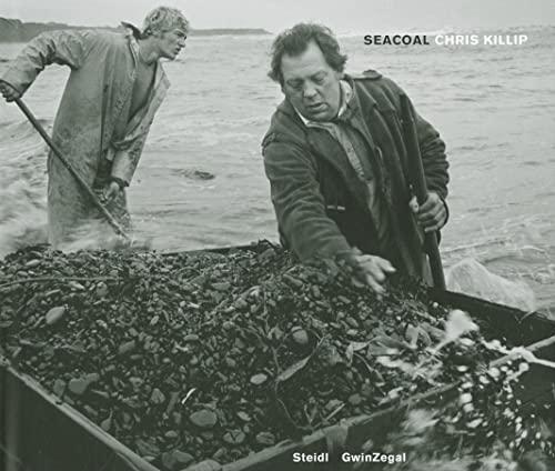 Chris Killip: Seacoal (Hardcover): Chris Killip