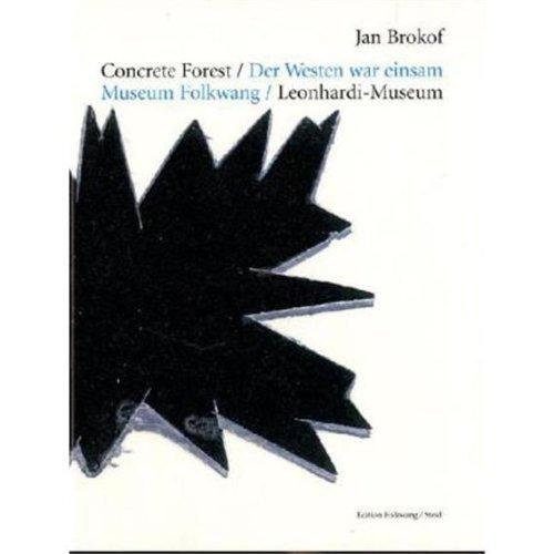 Jan Brokof: concrete forest, Der Westen war