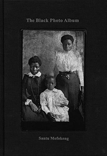 9783869303109: Santu Mofokeng: The Black Photo Album / Look at Me: 1890-1950