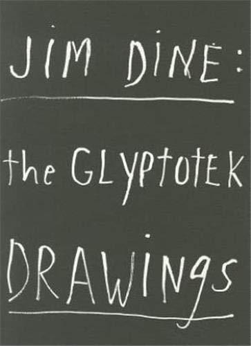 Jim Dine: The Glyptotek Drawings: Jim Dine