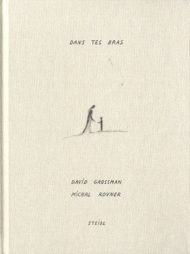 Dans tes bras David Grossman and Dessins