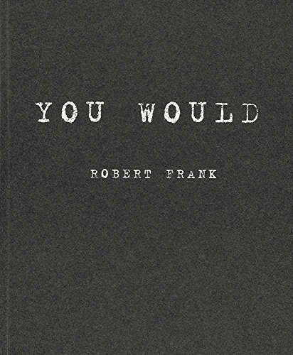 9783869304182: Robert Frank: You Would