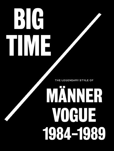 9783869304458: Big Time: The Legendary Style of Männer Vogue, 1984-1989 (German Edition)